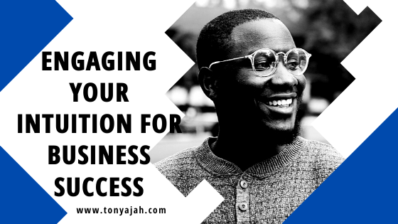 Engaging Your Intuition for Business Success